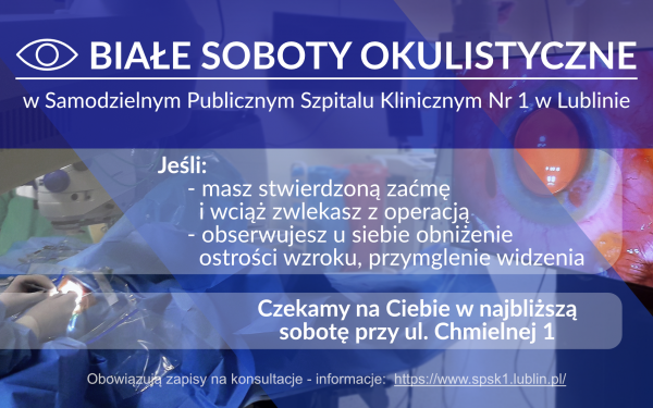 """Plakat informujący o inicjatywie """"Białe soboty okulistyczne"""" w Samodzielnym Publicznym Szpitalu Klinicznym nr 1 w Lublinie"""
